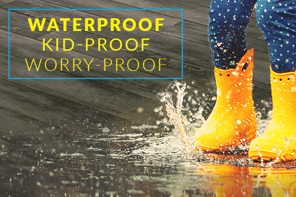 Finally - Waterproof, Kid-Proof, and Worry-Proof luxury vinyl flooring. On sale this month only!